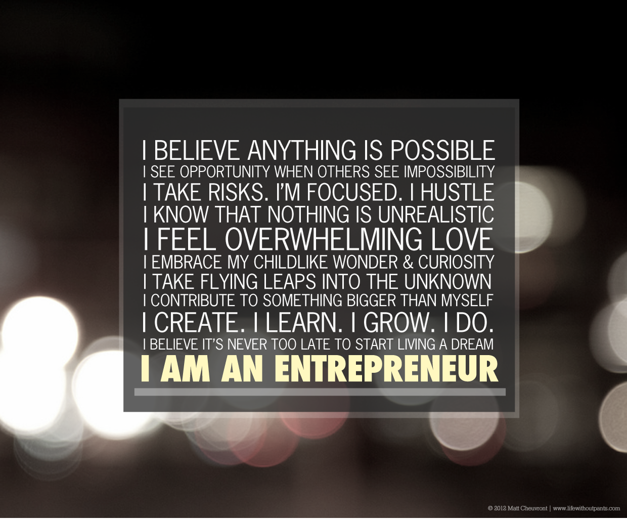 I Am An Entrepreneur, c 2012 by Matt Cheuvront, www.lifewithoutpants.com