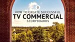 How To Create Successful TV Commercial Storyboards