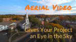 Aerial Video Gives Your Project an Eye in the Sky
