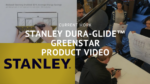 Current Work: Stanley DURA-GLIDE™ GREENSTAR product video