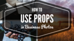 How To Use Props in Business Photos