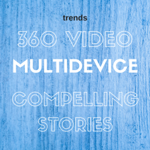 Video trends graphic that lists 3 trends for 2017 - 360 video, multidevice, and compelling stories.