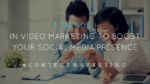 3 Trends in Video Marketing to Boost Your Social Media Presence
